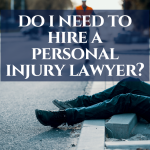 Do I need to hire a personal injury lawyer?